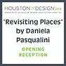 "HOUSTON X DESIGN WEEK: ""Revisiting Places"" Art Exhibition"