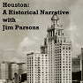 Houston: A Historical Narrative with Jim Parsons
