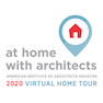 At Home With Architects | AIA Houston 2020 Virtual Home Tour